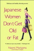 Japanese Women Don't Get Old or Fat: Secrets of My Mother's Tokyo Kitchen (Paperback)