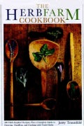 The Herbfarm Cookbook: 200 Herb Inspired Recipies, Plus a Complete Guide to Growing (Hardcover)