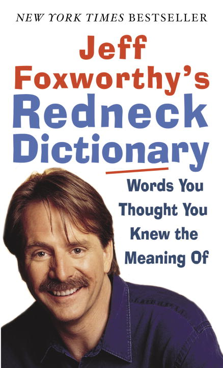 Jeff Foxworthy's Redneck Dictionary: Words You Thought You Knew the Meaning of (Paperback)