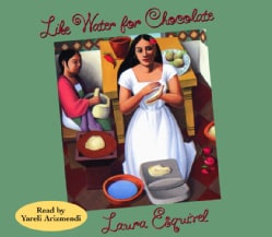 Like Water for Chocolate: A Novel in Monthly Installments With Recipes, Romances, and Home Remedies (CD-Audio)