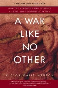 A War Like No Other: How the Athenians And Spartans Fought the Peloponnesian War (Paperback)