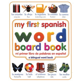 My First Spanish Word Board Book/Mi Primer Libro De Palabras En Espanol: A Bilingual Word Book (Hardcover)