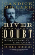 The River of Doubt: Theodore Roosevelt's Darkest Journey (Paperback)