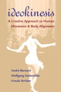 Ideokinesis: A Creative Approach to Human Movement & Body Alignment (Paperback)