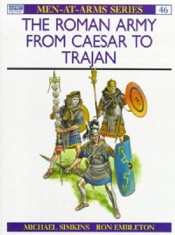 Roman Army from Caesar to Trojan (Paperback)