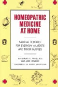 Homeopathic Medicine at Home: Natural Remedies for Everyday Ailments and Minor Injuries (Paperback)