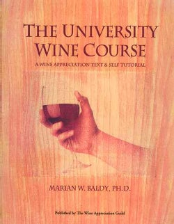 The University Wine Course: A Comprehensive Text and Tutorial (Paperback)