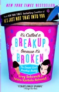 It's Called a Breakup Because It's Broken: The Smart Girl's Breakup Buddy (Paperback)