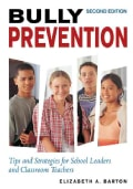 Bully Prevention: Tips And Strategies for School Leaders And Classroom Teachers (Paperback)