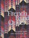 French Braid Quilts: 14 Quick Quilts With Dramatic Results (Paperback)