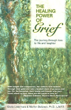 The Healing Power of Grief: The Journey Through Loss to Life And Laughter (Paperback)