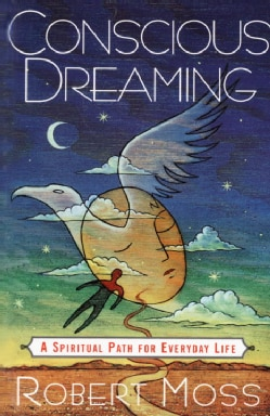 Conscious Dreaming: A Spiritual Path for Everyday Life (Paperback)