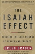 Isaiah Effect: Decoding the Lost Science of Prayer and Prophecy (Paperback)