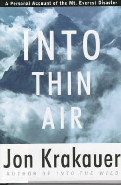 Into Thin Air: A Personal Account of the Mount Everest Disaster (Hardcover)