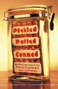 Pickled, Potted, and Canned: How the Art and Science of Food Preserving Changed the World (Paperback)