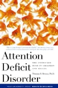Attention Deficit Disorder: The Unfocused Mind in Children And Adults (Paperback)