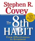The 8th Habit: From Effectiveness to Greatness (Hardcover)