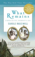 What Remains: A Memoir Of Fate, Friendship & Love (Paperback)