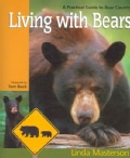 Living With Bears: A Practical Guide to Bear Country (Paperback)