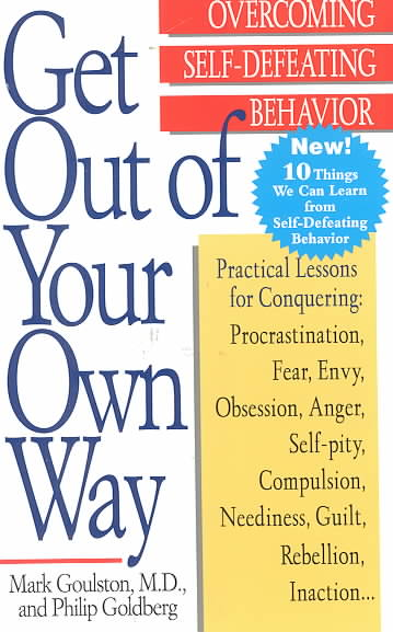 Get Out of Your Own Way: Overcoming Self-Defeating Behavior (Paperback)