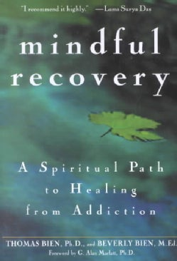 Mindful Recovery: A Spiritual Path to Healing from Addiction (Paperback)
