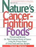 Natures Cancer Fighting Foods: Prevent and Reverse the Most Common Forms of Cancer Using the Proven Power of Grea... (Paperback)