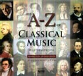Various - A-Z of Classical Music (2009 Expanded Edition)