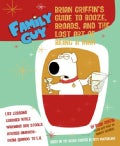 Family Guy: Brian Griffin's Guide to Booze, Broads, and the Lost Art of Being a Man (Paperback)