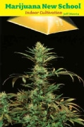 Marijuana New School Indoor Cultivation (Paperback)
