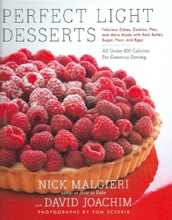 Perfect Light Desserts: Fabulous Cakes, Cookies, Pies, and More Made with Real Butter, Sugar, Flour, and Eggs, Al... (Hardcover)