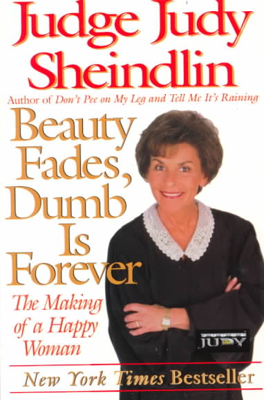 Beauty Fades, Dumb Is Forever: The Making of a Happy Woman (Paperback)