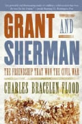 Grant And Sherman: The Friendship That Won the Civil War (Paperback)