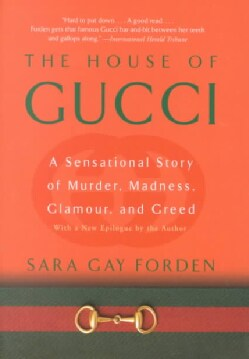 The House of Gucci: A Sensational Story of Murder, Madness, Glamour, and Greed (Paperback)