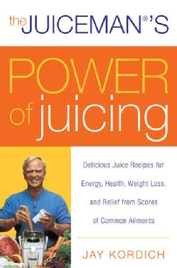 The Juiceman's Power of Juicing (Paperback)