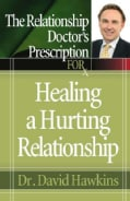 The Relationship Doctor's Prescription for Healing a Hurting Relationship (Paperback)