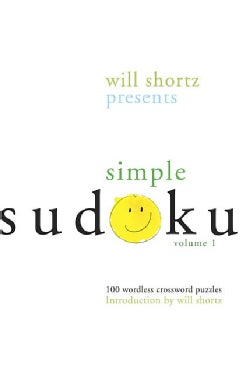 Will Shortz Presents Simple Sudoku: 100 Wordless Crossword Puzzles (Paperback)