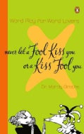 Never Let a Fool Kiss You or a Kiss Fool You Title: Never Let a Fool Kiss You or a Kiss Fool You ... (Paperback)