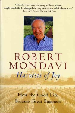 Harvests of Joy: How the Good Life Became Great Business (Paperback)