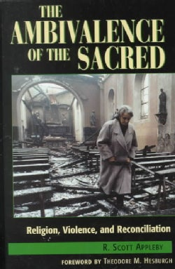 The Ambivalence of the Sacred: Religion, Violence, and Reconciliation (Paperback)