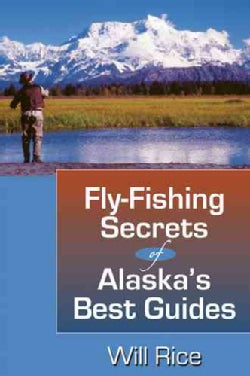 Fly-Fishing Secrets of Alaska's Best Guides (Paperback)