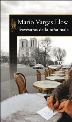 Travesuras de la nina mala / The Bad Girl (Paperback)
