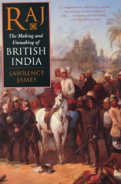Raj: The Making and Unmaking of British India (Paperback)