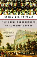 The Moral Consequences of Economic Growth (Paperback)