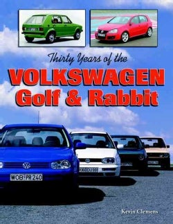 Thirty Years of the Volkswagen Golf & Rabbit (Paperback)
