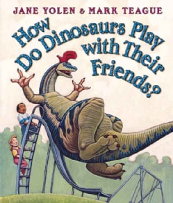 How Do Dinosaurs Play With Their Friends? (Board book)