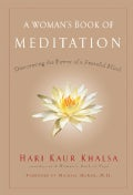 A Woman's Book of Meditation: Discovering the Power of a Peaceful Mind (Paperback)