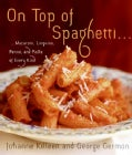 On Top of Spaghetti...: Macaroni, Linguine, Penne, and Pasta of Every Kind (Hardcover)