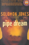 Pipe Dream: A Novel (Paperback)