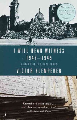 I Will Bear Witness: A Diary of the Nazi Years 1942-1945 (Paperback)