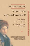 Yiddish Civilization: The Rise And Fall of a Forgotten Nation (Paperback)